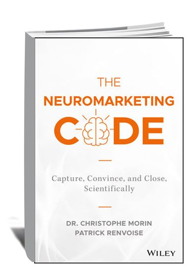 The Neuromarketing Code_Capture, Convince, and Close, Scientifically, May 2018_book cover